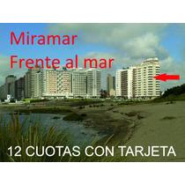 La Mejor Vista De Miramar Hasta En 12 Cuotas Con Tarjeta!!!