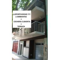 2 Ambientes Con Cochera Cub.y Terraza- 78 M2 Oportunidad !!