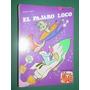 El Pajaro Loco 17 Librigar Comics España Warner Historieta