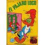 El Pajaro Loco - Libro De Comic Coleccion Librigar Mico