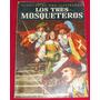 Los Tres Mosqueteros, Clásicos Ilustrados, Super Oferta,