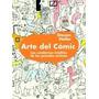 Arte Del Comic Los Cuadernos Ineditos De Los Grandes Ar