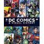 Dc Comics: A Visual History Libro Tapa Dura