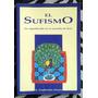 El Sufismo - Su Significado En El Mundo De Hoy