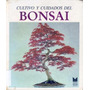 Cultivo Y Cuidados Del Bonsai, Libro Digital