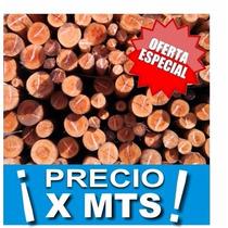 Postes / Tronco / Varas 10/12 Cm X Metro!!!