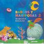 Cd Barcos Y Mariposas 2 Mariana Baggio