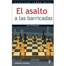 El Asalto De Las Barricadas En Ajedrez Libro Digital