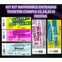 Mega Kit Imprimible Entradas Ticketek Cumple 15,18,21 O Fies