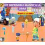 Kit Imprimible Manny A La Obra
