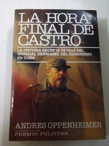 La Hora Final De Castro - Andres Oppenheimer