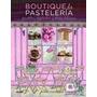 Boutique De Pasteleria Pasteles Cupcakes Y Otras Delici