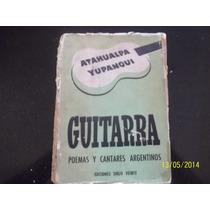 Atahualpa Yupanqui Guitarra Poemas Y Cantares Argentinos