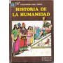 Libro Historia De La Humanidad - Canal 13 Ediciones - 1980