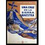 Aguilera Malta, Demetrio: Una Cruz En La Sierra Maestra.