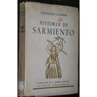 Historia De Sarmiento Leopoldo Lugones 1945 Sello Firma Hijo