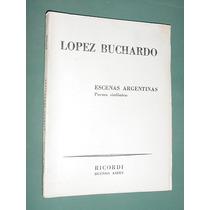 Ricordi Escenas Argentinas Poema Sinfonico Lopez Buchardo