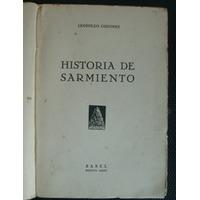 Lugones, Leopoldo: Historia De Sarmiento.