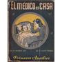 Libro El Medico En Casa Primeros Auxilios Año 1941