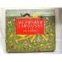Mi Primer Larousse En Colores 2°edic 1958 Libro Antiguo L4