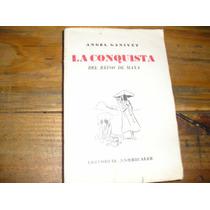 La Conquista Del Reino De Maya - A. Ganivet - 1944