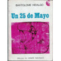 Un 25 De Mayo - Bartolomé Hidalgo - Gauchesco - Ceal - 1967.