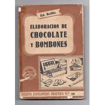 Libro Elaboracion De Chocolate Y Bombones - Año 1964
