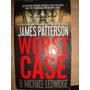Worst Case / James Patterson - Michael Ledwidge