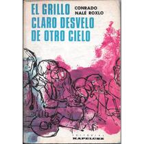 Libro El Grillo Claro Desvelo Conrado Nale Roxlo Año 1969