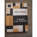 El Gaucho Y Sus Costumbres - Por P. Inchauspe