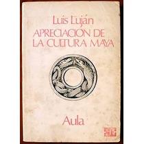 Luján, Luis: Apreciación De La Cultura Maya