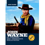 John Wayne. Parte I. Tejero, Juan. T&b Editores.--