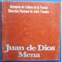 Catalogo Exposicion Juan De Dios Mena. Muy Ilustrado 1986