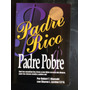 Padre Rico, Padre Pobre - Robert T. Kiyosaki - Aguilar