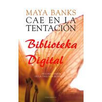Cae En La Tentación - Maya Banks Libro Digital - Ebook