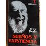Sueños Y Existencia - Fritz Perls