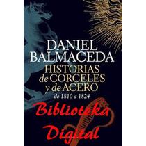 Historia De Corceles Y De Acero, Daniel Balmaceda