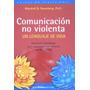 Rosenberg, Comunicación No Violenta, Ed. Gran Aldea