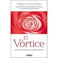 El Vórtice - Esther Y Jerry Hicks - Ley De Atracción