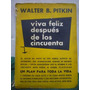 Walter Pitkin Viva Féliz Después De Los Cincuenta