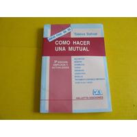 Libro Como Hacer Una Mutual Salvat 1997 Consulte Por Otros A