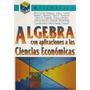 Algebra Aplicaciones A Ciencias Económicas Casparri Macchi