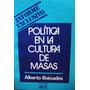 Politica En La Cultura De Masas. Alberto Boixados.