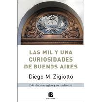Las Mil Y Una Curiosidades De Buenos Aires, De D. Zigiotto