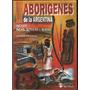Aborigenes De La Argentina