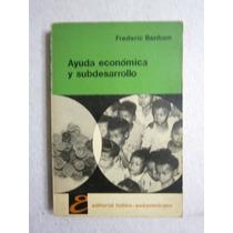 Ayuda Económica Y Subdesarrollo - Frederic Benham