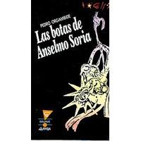 Las Botas De Anselmo Soria Orgambide, Pedro