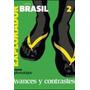 Explorador Brasil Avances Y Contrastes De Jose Natanson