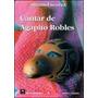 Cantar De Agapito Robles. Manuel Scorza