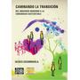 Caminando La Transición - Ecoaldeas - Permacultura - Libro